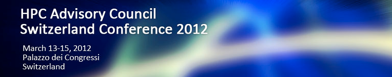 Join us for the HPC Advisory Council Switzerland Conference (March 13-15, 2012)