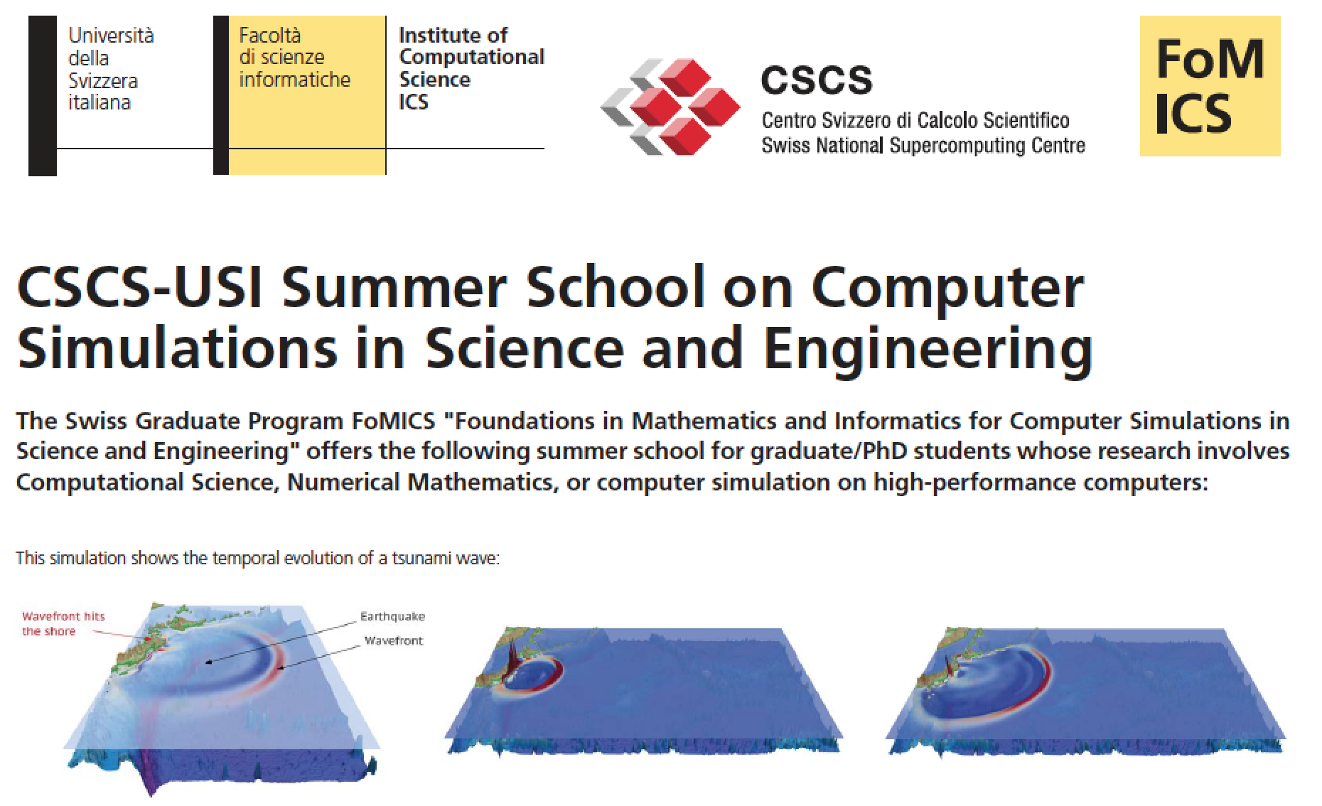 CSCS-USI Summer School on Computer Simulations in Science and Engineering, 8-19 July 2013, Lugano, Switzerland