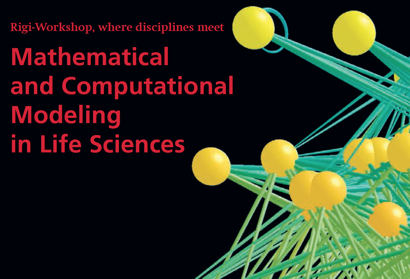 Rigi-Workshop 2015: Mathematical and Computational Modeling in Life Sciences