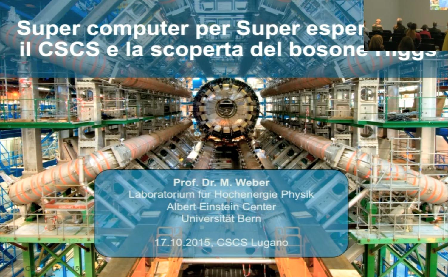Video: Supercomputer per super esperimenti: il CSCS e la scoperta del bosone Higgs, Prof. Michele Weber