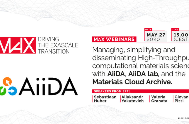Managing, simplifying and disseminating High-Throughput computational materials science with AiiDA, AiiDA lab, and the Materials Cloud Archive – Webinar on May 27, 2020